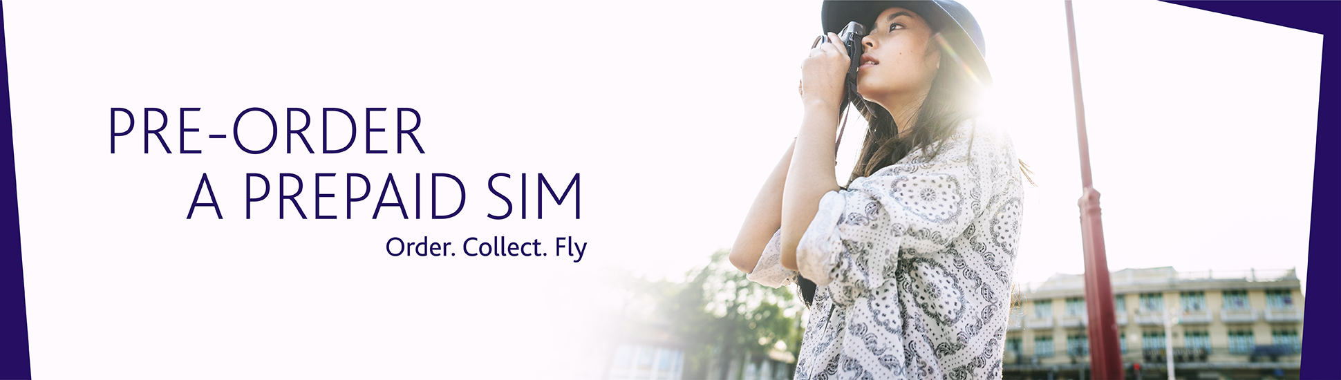 Pre-order a prepaid SIM & roam across multiple destination. Order. Collect. Fly.